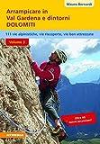 Arrampicare in val Gardena e dintorni. Dolomiti. 110 vie alpinistiche, vie ben attrezzate, vie riscoperte: 3