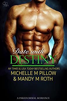 Date with Destiny: A Paranormal Romance (Pleasure Series Book 2) by [Pillow,Michelle M.]
