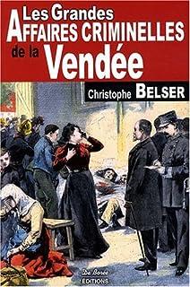 Les grandes affaires criminelles de la Vendée, Belser, Christophe