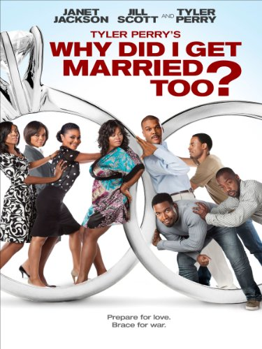 Tyler Perry's Why Did I Get Married Too? -