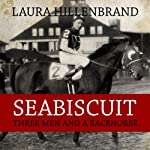 Seabiscuit: Three Men and a Racehorse | Laura Hillenbrand