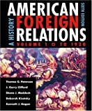img - for American Foreign Relations: A History, Volume 1, To 1920 book / textbook / text book