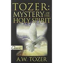 Tozer Mystery of the Holy Spirit