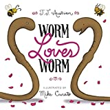 #10: Worm Loves Worm