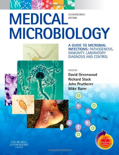 Medical Microbiology: A Guide to Microbial Infections: Pathogenesis, Immunity, Laboratory Diagnosis and Control. With STUDENT CONSULT Online Access, 17e (Greenwood,Medical Microbiology)