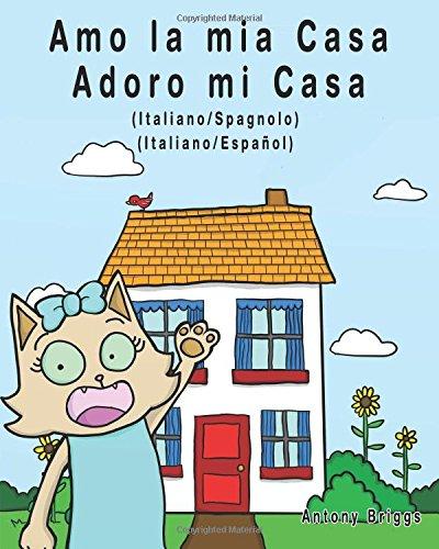 Download Amo la mia casa - Adoro mi Casa: Edizione Bilingue - Italiano/Spagnolo (Rosie Cat) (Italian Edition) PDF