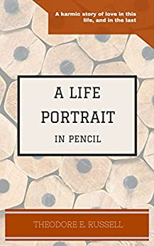 A Life Portrait in Pencil: Do you believe in eternity? by [Russell, Theodore]