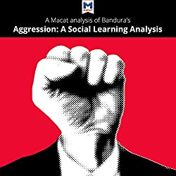 A Macat Analysis of Albert Bandura's Aggression: A Social Learning Analysis