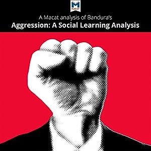A Macat Analysis of Albert Bandura's Aggression: A Social Learning Analysis Audiobook