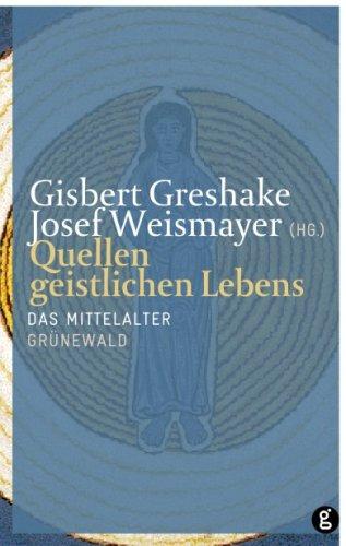 Quellen geistlichen Lebens: Das Mittelalter