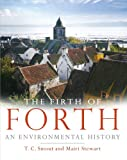 The Firth of Forth : An Environmental History, Smout, Christopher S. and Stewart, Mairi, 178027064X