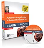 Automate Image Editing in Adobe Photoshop CS5, Video2brain Staff and Tim Grey, 0321804635
