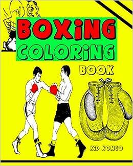 Boxing Coloring Book Kid Kongo 9781530903405 Amazon Books