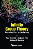 img - for Infinite Group Theory: From the Past to the Future book / textbook / text book
