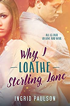 Why I Loathe Sterling Lane by [Paulson, Ingrid]