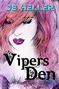 Vipers Den: Part Two Pixie & Jake by [Heller, JB]