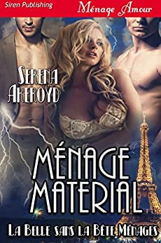Menage Material [La Belle sans la Bete Menages] (Siren Publishing Menage Amour) by [Akeroyd, Serena]