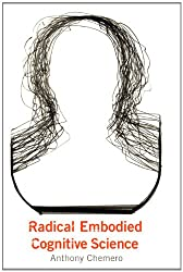 Radical Embodied Cognitive Science (MIT Press)