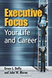 Executive Focus, Grace L. Duffy and John W. Moran, 0873897471