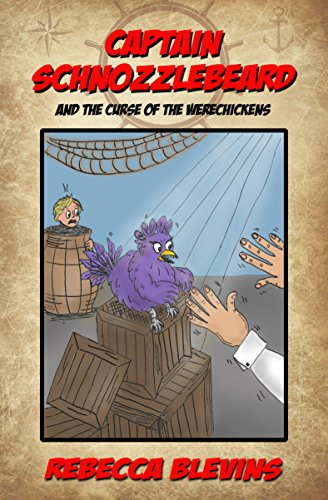 Captain Schnozzlebeard and the Curse of the Werechickens by [Blevins, Rebecca]