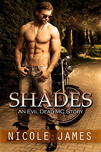 SHADES: An Evil Dead MC Story (The Evil Dead MC Series Book 3) by [James, Nicole]