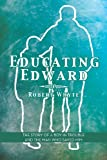 Educating Edward, Robert Whyte, 1483658767