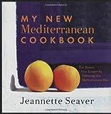 My New Mediterranean Cookbook, Jeannette Seaver, 1559707232