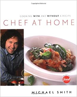 Chef at home michael smith 9781552857168 books amazon forumfinder Image collections