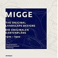 Leberecht Migge: Die Originalen Gartenpläne; the Original Landscape Designs