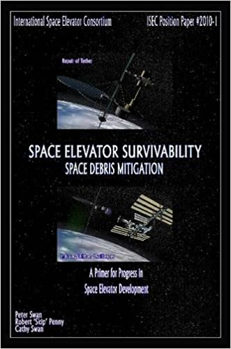 Read online Space Elevator Survivability Space Debris Mitigation PDF, azw (Kindle), ePub