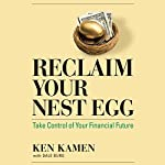 Reclaim Your Nest Egg: Take Control of Your Financial Future | Ken Kamen