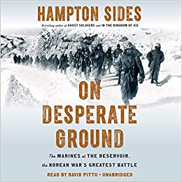 On Desperate Ground The Marines At The Reservoir The Korean War S