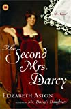 The Second Mrs. Darcy, Elizabeth Aston, 0743297296