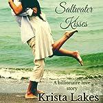 Saltwater Kisses: A Billionaire Love Story, Book 1 | Krista Lakes