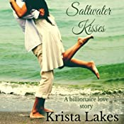 Saltwater Kisses: A Billionaire Love Story, Book 1 | Krista Lakes