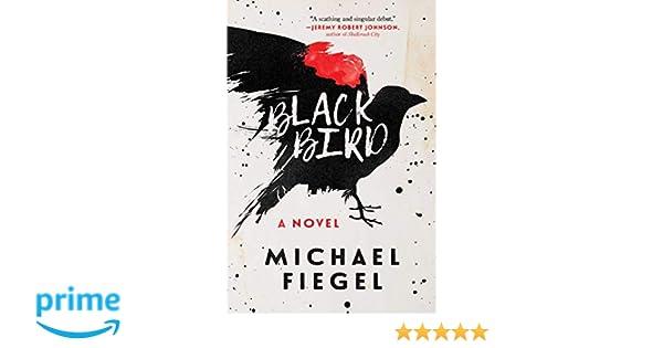 Blackbird: A Novel: Amazon.es: Michael Fiegel: Libros en ...