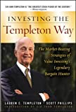 Investing the Templeton Way: The Market-Beating Strategies of Value Investing's Legendary Bargain Hunter (General Finance & Investing)