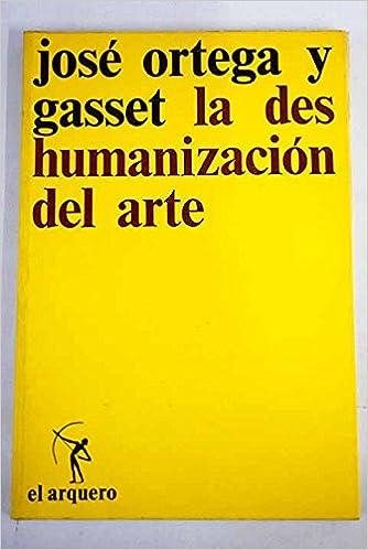 La deshumanización del arte y otros ensayos de estética: Amazon.es ...