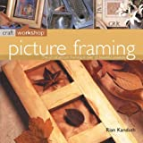 img - for Picture Framing: The Art of Picture Framing in Over 25 Beautiful Projects (Craft Workshop) by Rian Kanduth (2004-01-30) book / textbook / text book