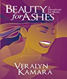 Beauty for Ashes: A Devotional for Moms
