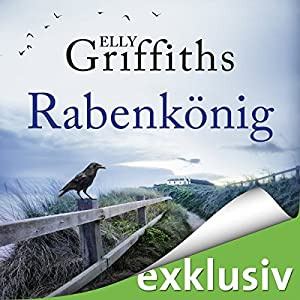 Rabenkönig (Ein Fall für Dr. Ruth Galloway 5) Hörbuch