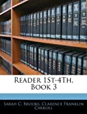 Reader 1st-4th, Book, Sarah C. Brooks and Clarence Franklin Carroll, 1144870194