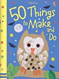 50 Things to Make and Do, Fiona Watt, 0794524621