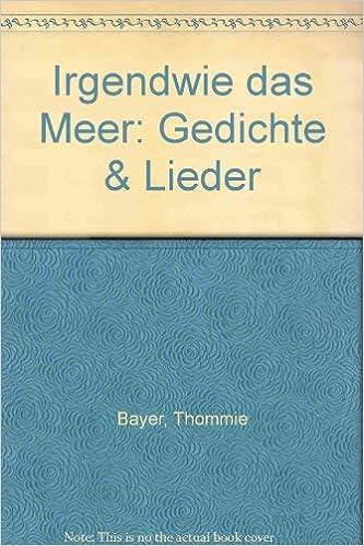 Amazonin Buy Irgendwie Das Meer Gedichte Lieder German