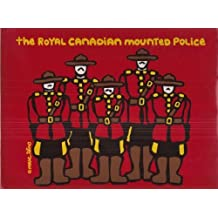 The Royal Canadian Mounted Police by Marc Tetro (1994-05-03)