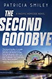 Image of The Second Goodbye (A Pacific Homicide)