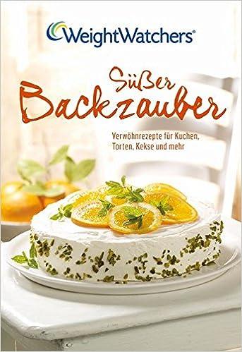 Susser Backzauber Verwohnrezepte Fur Kuchen Torten Kekse Und Mehr