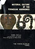 img - for Material Culture of the Formosan Aborigines book / textbook / text book