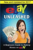 eBay Unleashed: A Beginners Guide To Selling On eBay