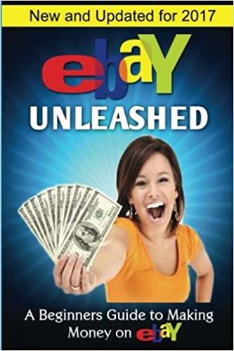 Ebay Unleashed A Beginners Guide To Selling On Ebay Vulich Nick 9781482643817 Amazon Com Books